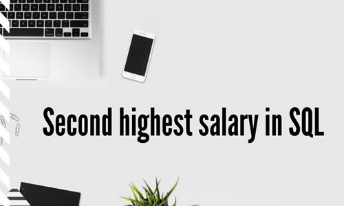 find second highest salary in SQL