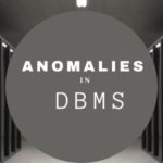 Anomalies in DBMS